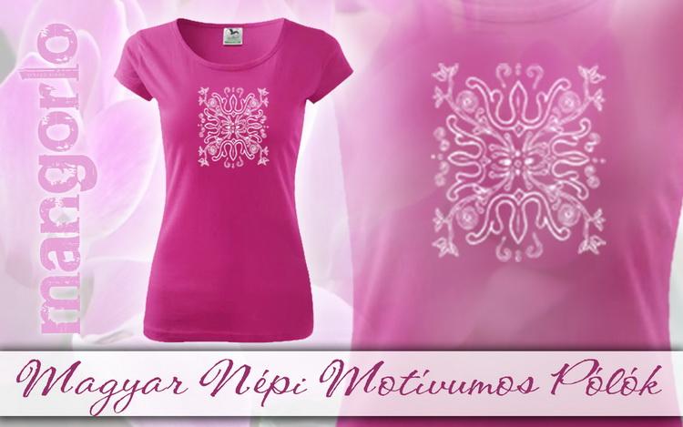 Női pólók nagy választékban magyar motívummal